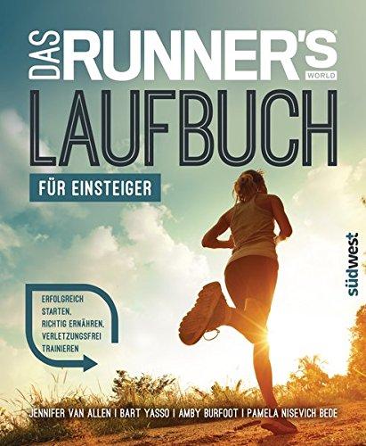 Das Runner's World Laufbuch für Einsteiger: Erfolgreich starten, richtig ernähren, verletzungsfrei trainieren - Books Big Book Beginner Of