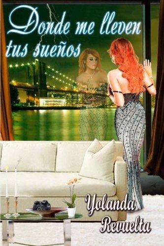 Donde me lleven tus sue??os (Spanish Edition) by Yolanda Revuelta (2014-05-14)