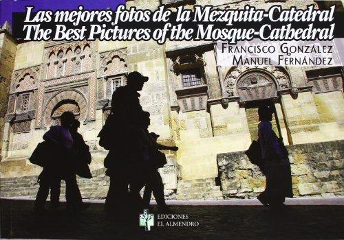 Descargar Libro LAS MEJORES FOTOS DE LA MEZQUITA-CATEDRAL (CORDOBA ETERNA) de FRANCISCO GONZALEZ