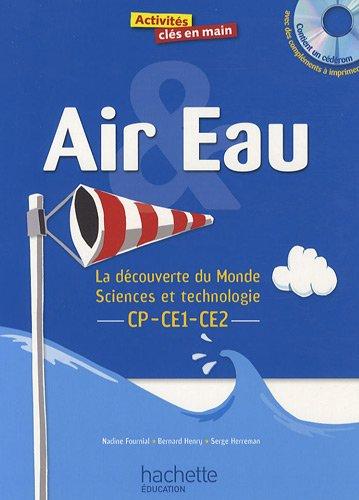Air et eau : La découverte du monde CP-CE1-CE2 (1Cédérom)
