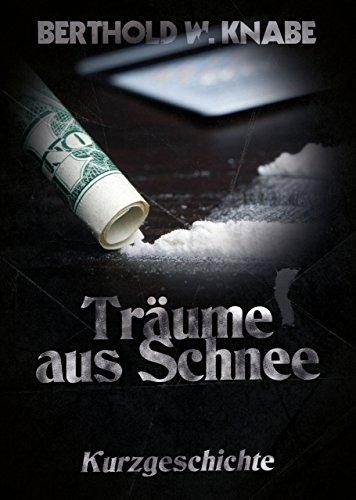 Träume aus Schnee: Kurzgeschichte von [Knabe, Berthold]