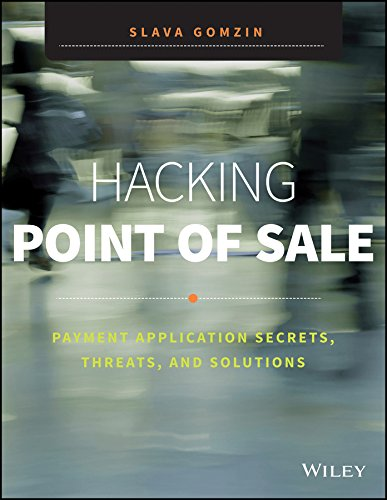 Hacking Point of Sale: Payment Application Secrets, Threats and Solutions (MISL-WILEY)