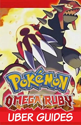 Pokemon Omega Ruby: Pokemon Omega Ruby Guide & Game Walkthrough (Hint, Cheats, Tips AND MORE!) (English Edition)