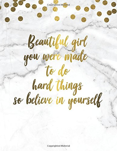 Beautiful Girl You Were Made To Do Hard Things So Believe In Yourself: Marble + Gold Bullet Composition Book   150-Page 1/2 Inch Dot Grid Female ... Matte Softcover (Female Empowerment Books) (Matte 1/2)