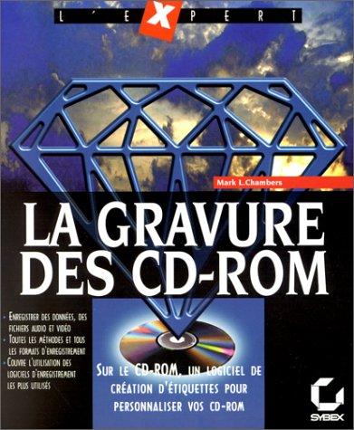 La Gravure des CD-Rom et CDR/W (livre et CD-Rom)