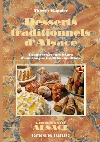 Desserts traditionnels d'Alsace par Thierry Kappler