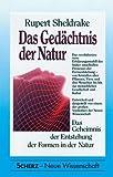Das Gedächtnis der Natur. Das Geheimnis der Entstehung der Formen in der Natur - Rupert Sheldrake