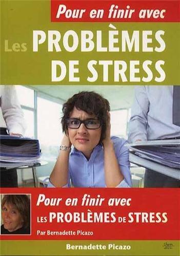 Pour en finir avec les problèmes de stress par Bernadette Picazo