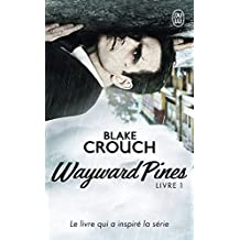 Wayward Pines (Livre 1) (French Edition)
