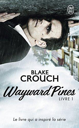 Wayward Pines (Livre 1) par Blake Crouch