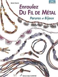 Enroulez du fil de métal : Parures et bijoux