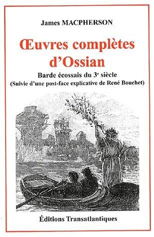 Oeuvres complètes d'Ossian : Barde écossais du 3ème siècle