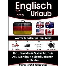 Englisch für Ihren Urlaub, 2. Ausgabe: Wörter und Sätze für Ihre Reise, Ihr ultimativer Sprachführer