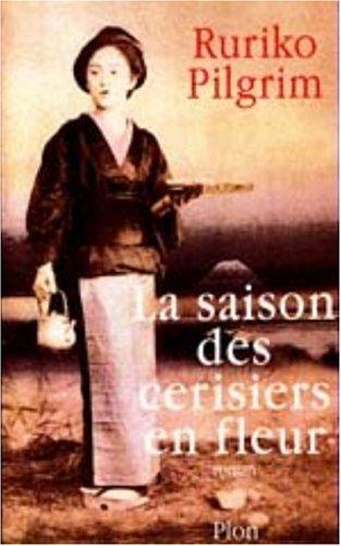 La saison des cerisiers en fleurs : roman
