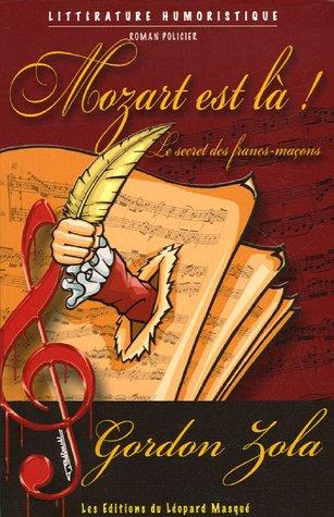 Mozart est là ! : Le secret des francs-maçons