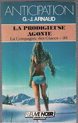 La Prodigieuse agonie - La Compagnie des Glaces - 33 par Georges-Jean Arnaud
