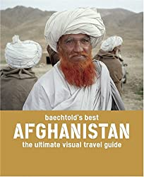 Baechtold's Best: Afghanistan: The Ultimate Visual Travel Guide