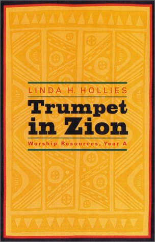 Trumpet in Zion: Worship Resources, Year a