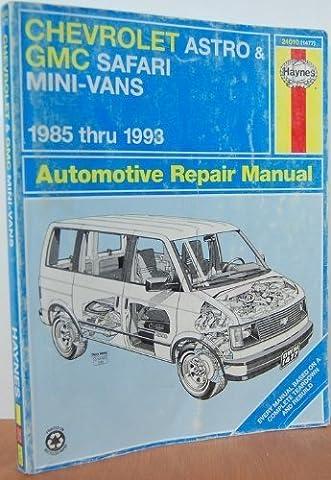 Chevrolet Astro and Gmc Safari Mini Vans Automotive Repair Manual 1985 Thru 1993 (Haynes Automotive Manuals)