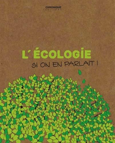 L'Écologie - Si on en parlait !