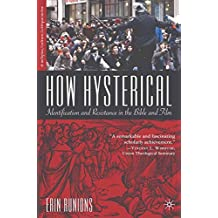 How Hysterical: Identification and Resistance in the Bible and Film (Religion/Culture/Critique)