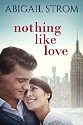 Nothing Like Love by Abigail Strom (2016-02-16)