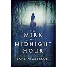 The Mirk and Midnight Hour by Jane Nickerson (2015-03-24)