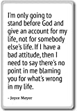 I'm only going to stand before God and give an ... - Joyce Meyer - quotes fridge magnet, White - Kühlschrankmagnet