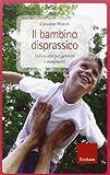 Best Libri per presidi - Il bambino disprassico. Indicazioni per genitori e insegnanti Review