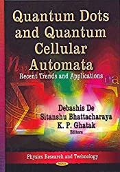 [Quantum Dots & Quantum Cellular Automata: Recent Trends & Applications] (By: Debashis De) [published: April, 2013]