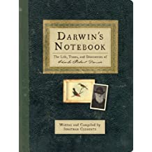 Darwin's Notebook: The Life, Times, and Discoveries of Charles Robert Darwin