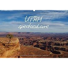 Utah spectaculaire / BE-Version (Calendrier mural 2014 DIN A2 horizontal): Impressions de la nature grandiose de l'Utah. (Calendrier mensuel, 14 Pages)