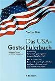 Das USA-Gastschülerbuch. Anleitung für einen gelungenen Auslandsaufenthalt. Mit Wörterbuch, Erlebnisbericht, Checklisten u. Angaben zu mehr als 70 Veranstaltern