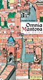 Omnia Mantova. La guida
