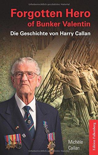 Forgotten Hero of Bunker Valentin: Die Geschichte von Harry Callan