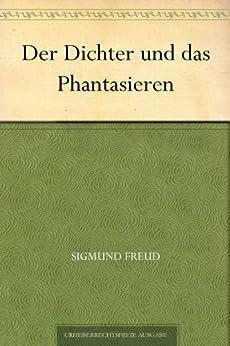 Der Dichter und das Phantasieren von [Freud, Sigmund]