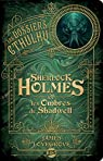 Les Dossiers Cthulhu, tome 1 : Sherlock Holmes et les ombres de Shadwell par Lovegrove