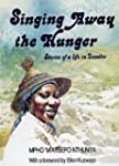 Singing Away the Hunger: Stories of a...