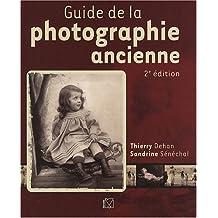 Guide de la photographie ancienne: 2e édition