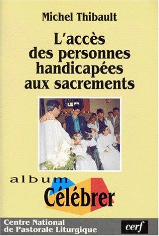 L'accès des personnes handicapées aux sacrements par M. Thibault