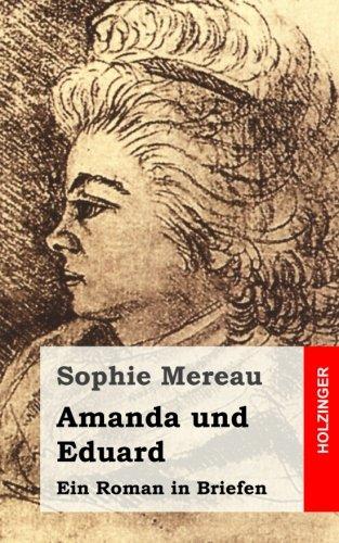 Amanda und Eduard: Ein Roman in Briefen