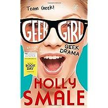 Geek Drama (Geek Girl) by Holly Smale (26-Feb-2015) Paperback