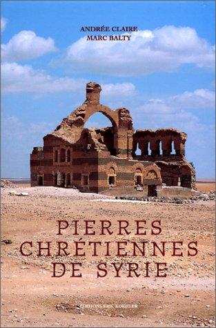 Pierres chrétiennes de Syrie par Andrée Claire