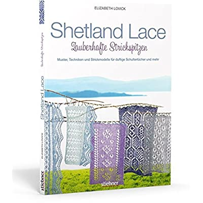 PDF] Shetland Lace - Zauberhafte Strickspitzen: Muster:: Techniken ...