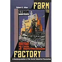 Farm to Factory (The Princeton Economic History of the Western World)