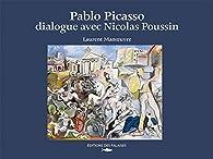 Pablo Picasso, dialogue avec Nicolas Poussin par Laurent Manoeuvre