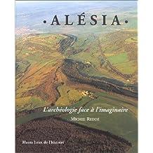 Alésia : L'Archéologie face à l'imaginaire