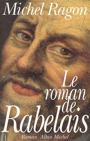 Roman de Rabelais (Le) (Romans, Nouvelles, Recits (Domaine Francais)) par Michel Ragon