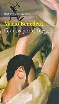 Gracias Por El Fuego par Mario Benedetti