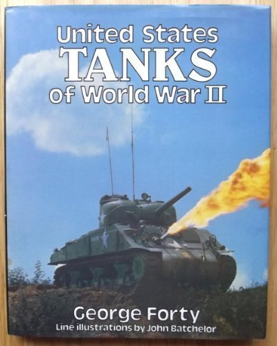United States Tanks of World War II in Action by George Forty (1983-10-01)